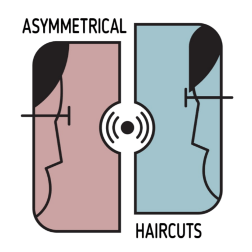 Asymmetrical Haircuts podcast