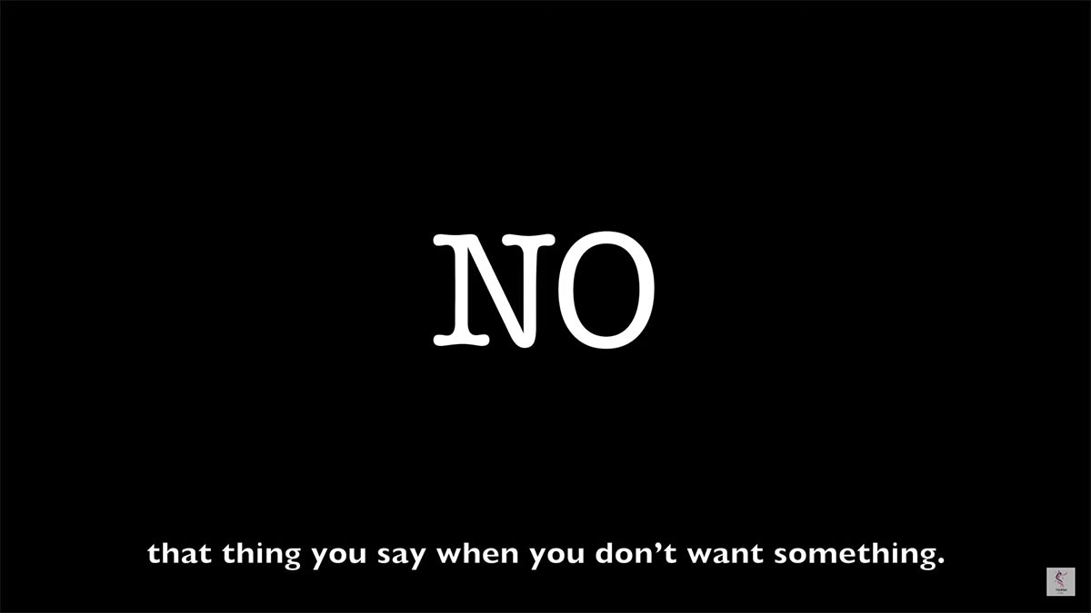 """""""NO, that thing you say when you don't want something."""""""