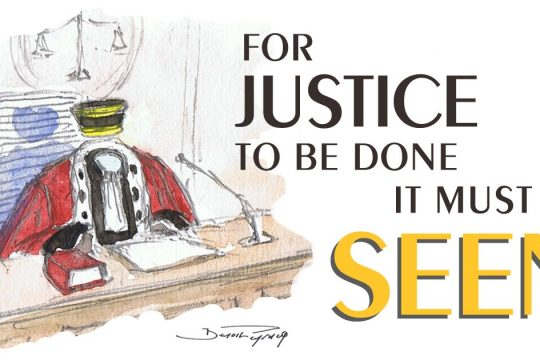 For justice to be done, it must be seen